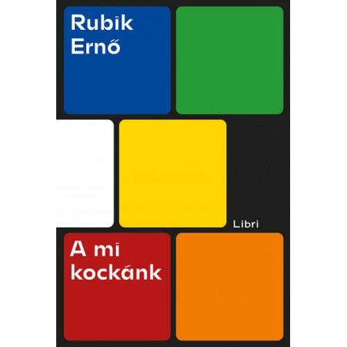 Rubik Ernő - A mi kockánk | Rubik kocka